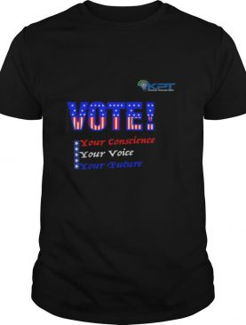KPT – VOTE your conscience your voice your future shirt