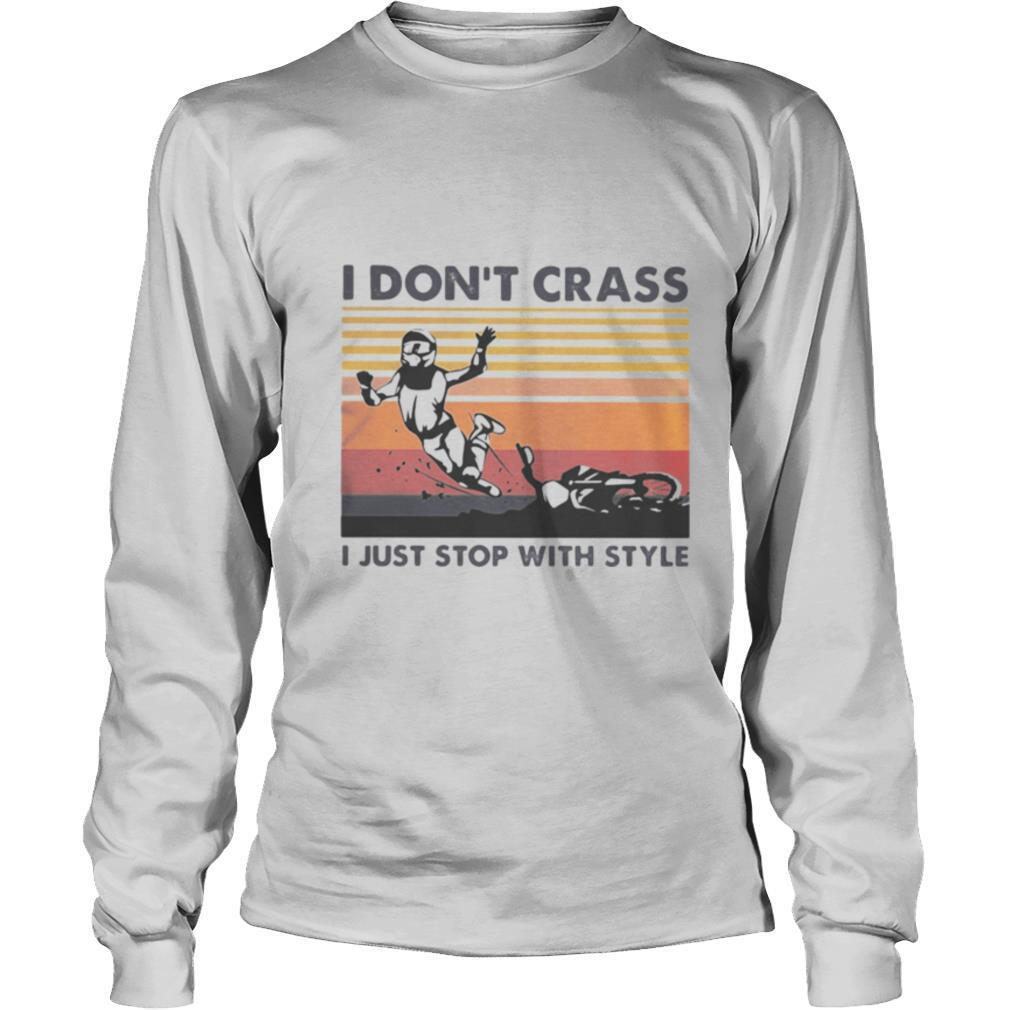 Motocross i don't crass i just stop with style vintage retro shirt