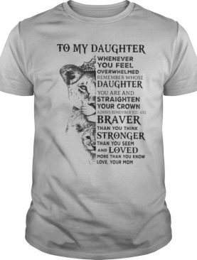 Panther to my daughter whenever you feel overwhelmed remember whose daughter shirt