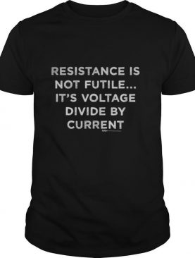 Resistance Is Not Futile… Electrician Word shirt
