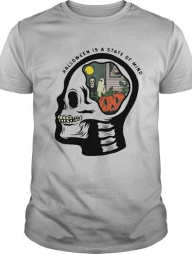 Skull Halloween Is A State Of Mind shirt