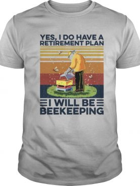 Yes I Do Have Retirement Plan I Will Be Beekeeping Vintage Retro shirt