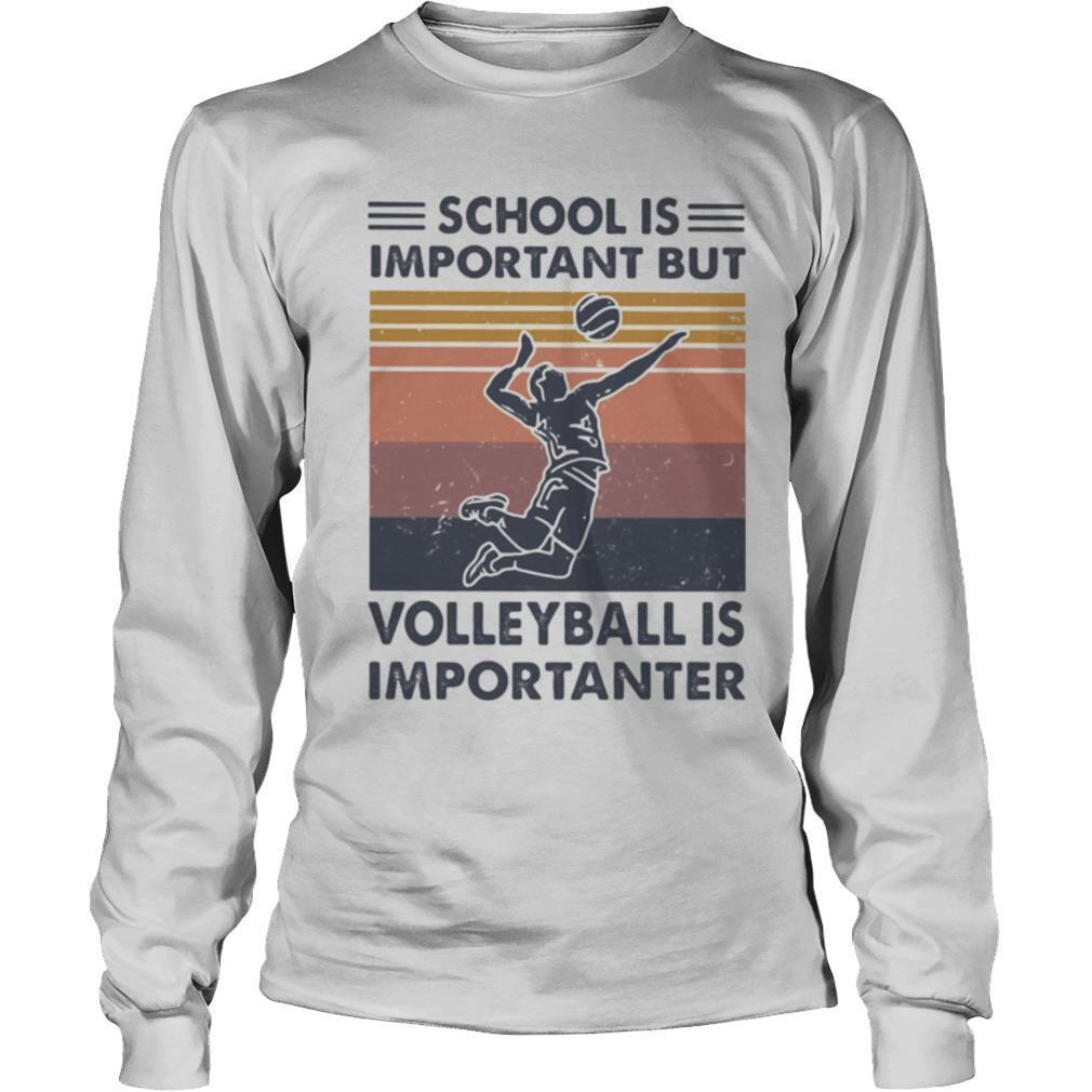 school is important but volleyball is importanter vintage shirt