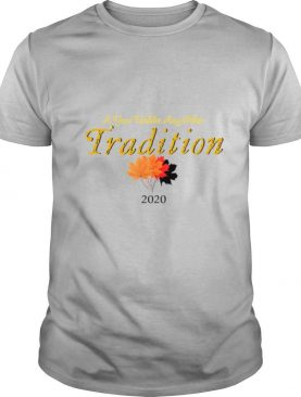 A Year Unlike Any Other Tradition 2020 shirt