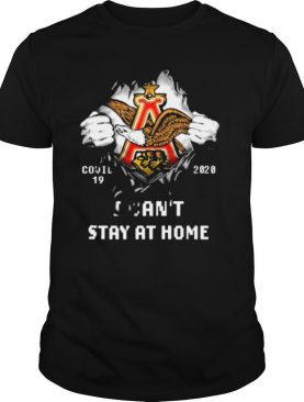 Blood inside anheuser busch covid 19 2020 i can't stay at home shirt