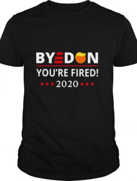 Byedon 2020 You're Fired! Hair Trump Stars shirt