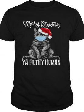 Cat Face Mask Merry Christmas Ya Filthy Human shirt