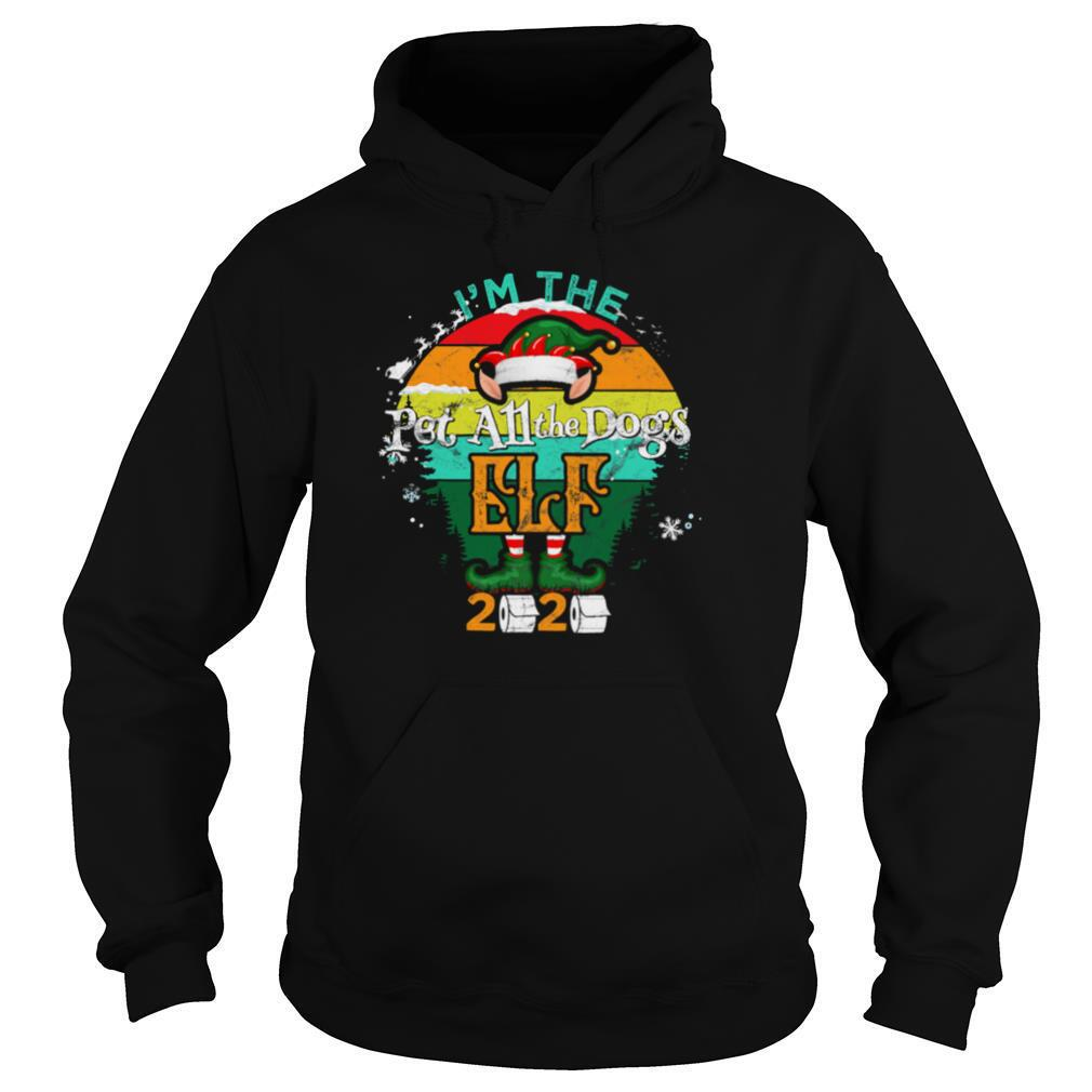 I'm The Pet All The Dogs Elf 2020 Toilet Christmas Paper Vintage shirt