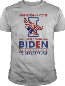 Independent Voter United With Biden To Defeat Trump Eagle American Flag Election shirt