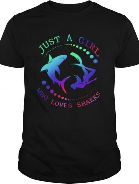 Just A Girl Who Loves Sharks shirt