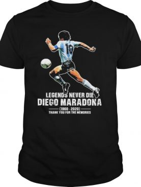 Legends Never Die Diego Maradona 1960 2020 Thank You For The Memories shirt