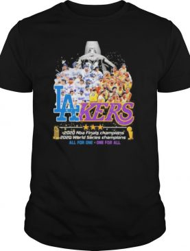 Los angeles 2020 nba finals champions 2020 world series champions all for one one for all shirt