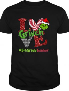 Love Grinch #5thGradeTeacher Christmas shirt