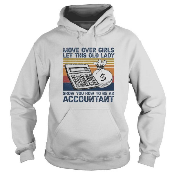 Move Over Girls Let This Old Lady Show You How To Be An Accountant Vintage shirt