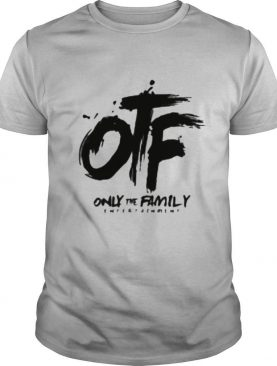 Otf only the family entertainment shirt