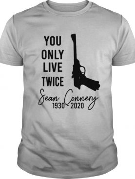 RIP Sean Connery You Only Live Twice 1930 2020 shirt