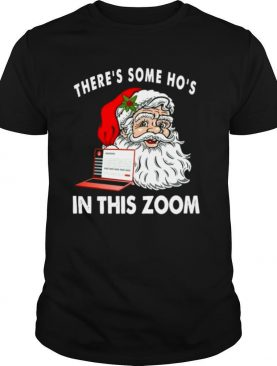 There's Some Ho's In This Zoom shirt