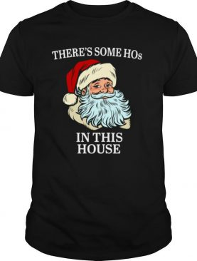 Theres Some Hos In this House Christmas Santas shirt