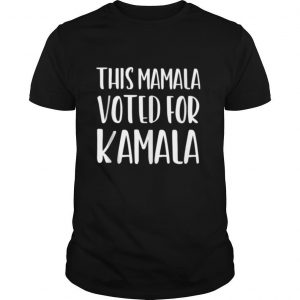 This Mamala Voted For Kamala President shirt