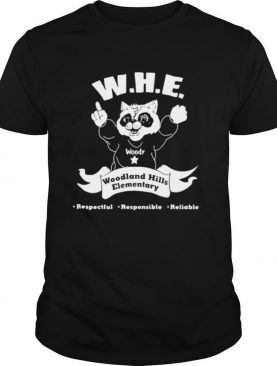 Woody Whe Woodland Hills Elementary Respectful Responsible Reliable shirt