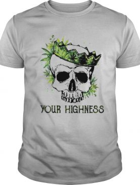 Your Highness shirt