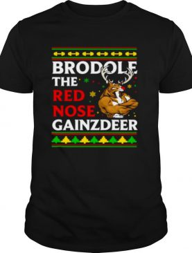 Brodolf the red nose gainzdeer christmas shirt