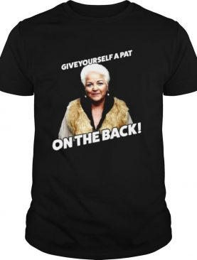 Eastenders Pat Butcher Give Yourself A Pat On The Back shirt