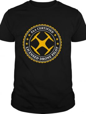 Faa Certified Licensed Drone Pilot shirt