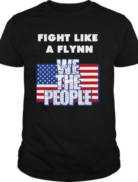 Fight Like a Flynn   We the People   USA   Patriotic shirt