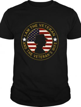 I Am The Veteran And The Veteran's Wife Flag shirt