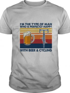 Im the type of man who is perfectly happy with Beer and Cycling vintage shirt