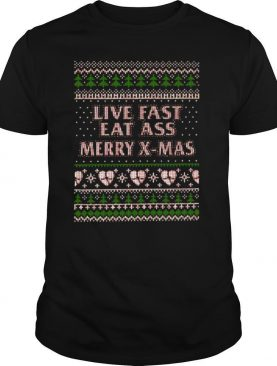 Live Fast Eat Ass Merry X mas Ugly Christmas shirt