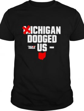 Michigan dodged the game cancelled US 2020 shirt
