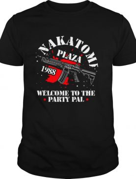 Nakatomi Plaza 1988 Welcome To The Party Pal shirt