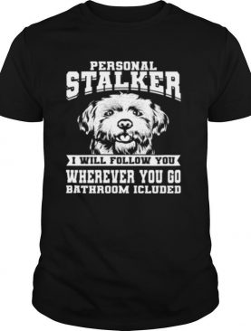 Personal Stalker Maltese Dog Costume Maltese shirt