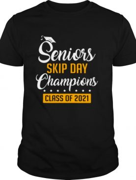 Seniors skip day champions class of 2021 shirt