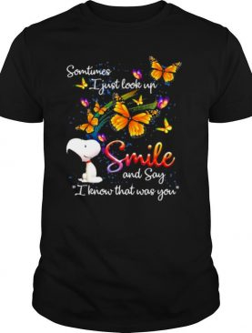 Some Time I Just Look Up Smile And Say I Know That Was You Snoopy Butterflies shirt