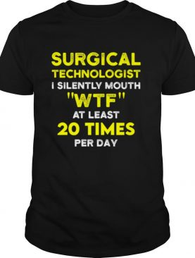 Surgical Technologist Mouth Scrub Tech shirt