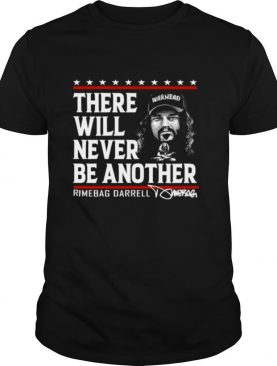 There Will Never Be Another Dimebag Darrell Signature shirt