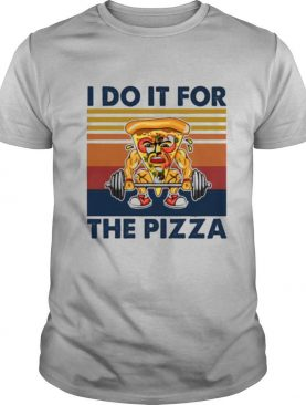 i do it for the pizza vintage shirt
