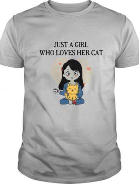 Chibi Girl Just A Girl Who Loves Her Cat shirt