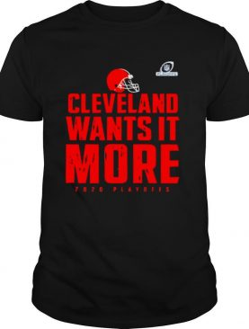Cleveland wants it more 2021 playoffs cleveland browns 2021 playoffs shirt