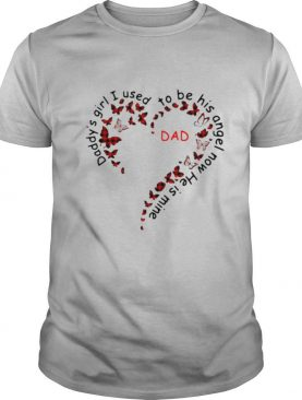 Daddys Girl I Used To Be His Angel Now He Is Mine Heart And Butterfly shirt