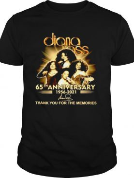 Diana Ross 65th anniversary 1956 2021 thank you for the memories signature shirt