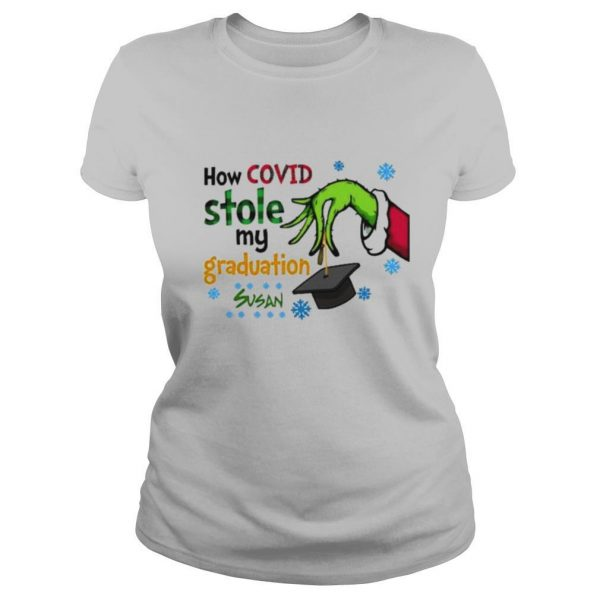 Grinch how covid stole my graduation susan shirt