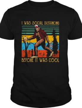 I Was Social Distancing Before It Was Cool Apeman Vintage shirt
