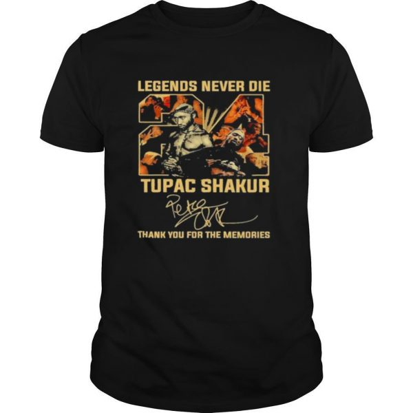 Legends never die Tupac Shakur 2021 signature thank you for the memories shirt