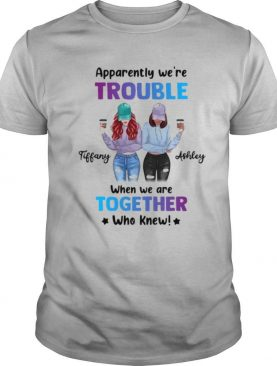 Leopard We're Trouble When We Are Together Who Knew Tiffany Ashley shirt