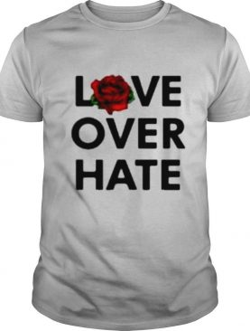 Love over hate shirt