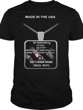 Made in the USA in memory of the 58 497 brothers and sisters who never returned Vietnam war 1959 1975 shirt